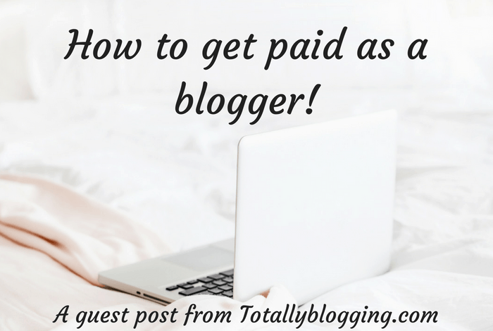 How to get paid as a blogger!