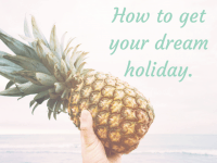 How to get your dream holiday....