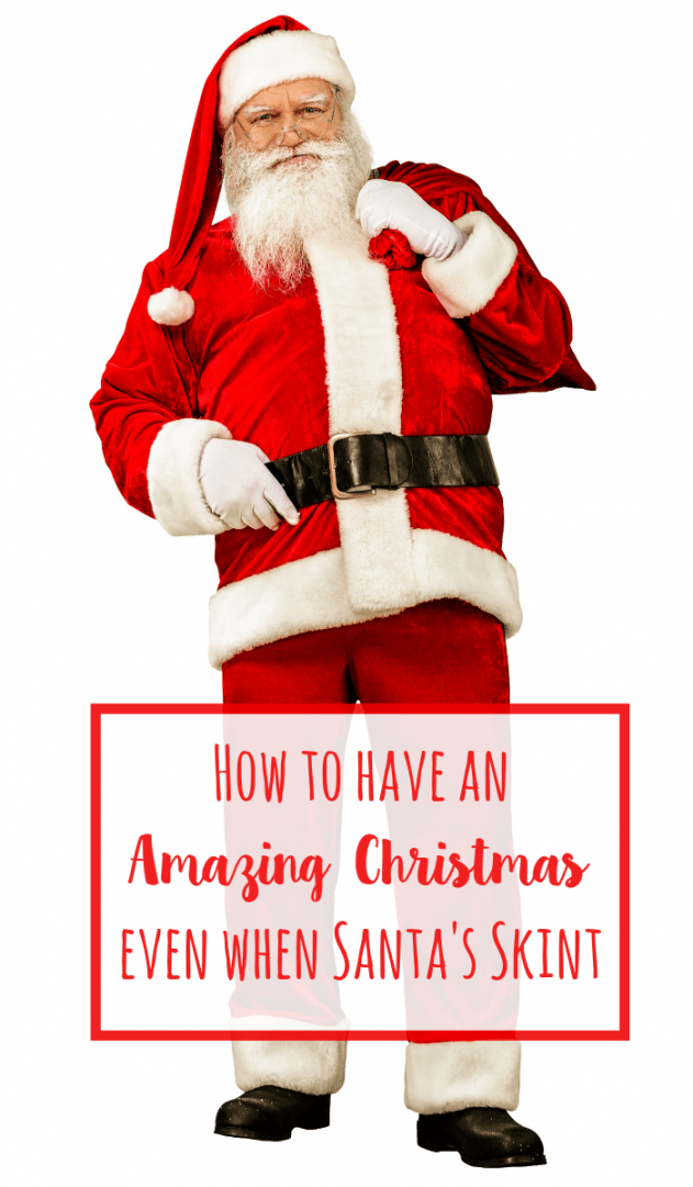 How to have an amazing Christmas even when Santa's Skint....
