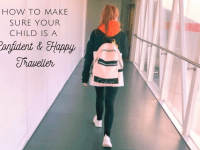 How to help your child become a Confident and Happy Traveller....