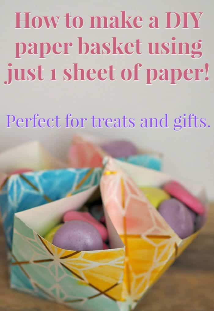 How to make a DIY paper basket - perfect for treats and gifts....