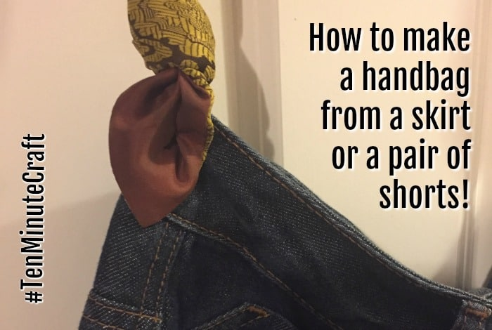How to make a handbag from a skirt or a pair of shorts