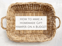 How to make a homemade Gift Hamper on a Budget...