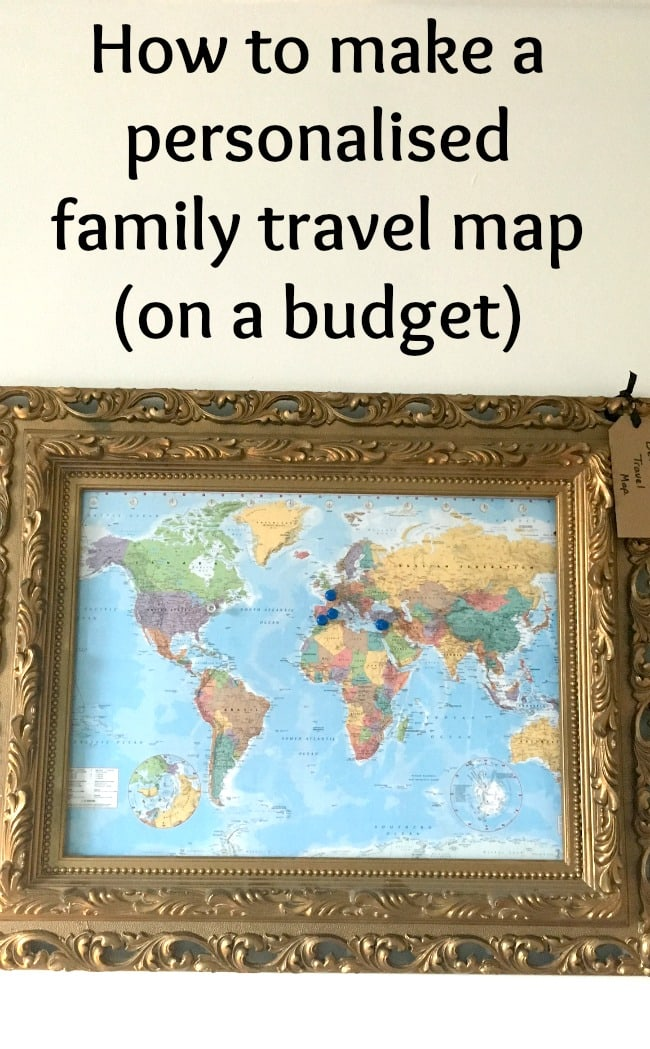 How to make a personalised family travel map (on a budget)