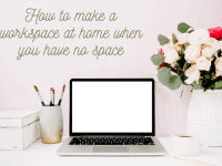 How to make a workspace at home when you have no space...