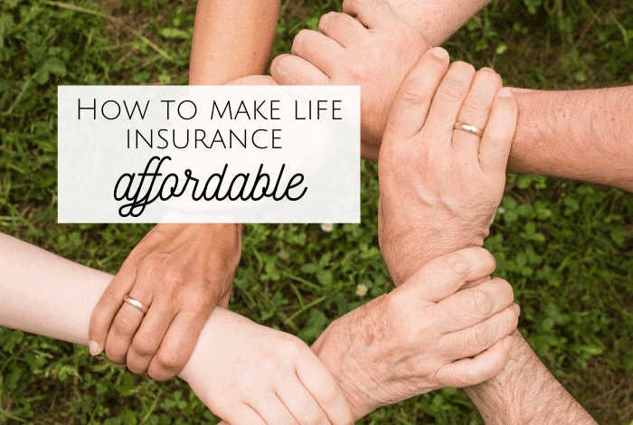How to make life insurance affordable....