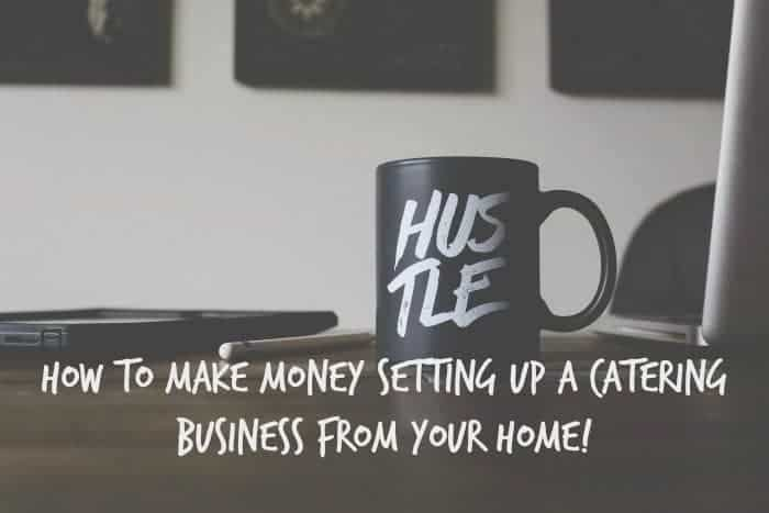 How to make money setting up a catering business from your home!