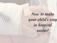 6 Simple to make your child's stay in hospital easier....