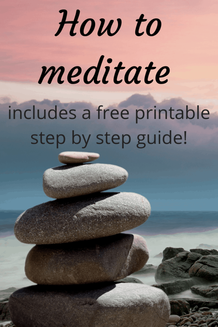 How to meditate - includes a free printable step by step guide!