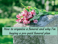 How to organise a funeral and why I'm buying a pre-paid funeral plan....