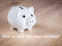 How to save money for your children....