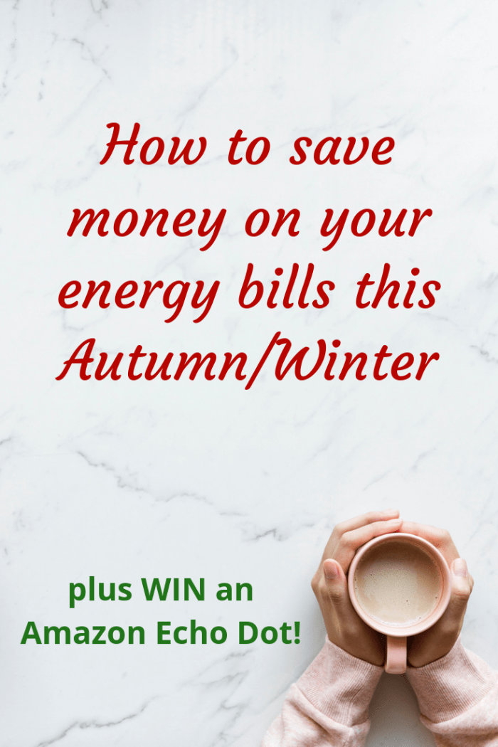 How to save money on your energy bills this AutumnWinter plus WIN an Amazon Echo Dot!