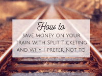 How to save money on your train with Split Ticketing and why I prefer not to....