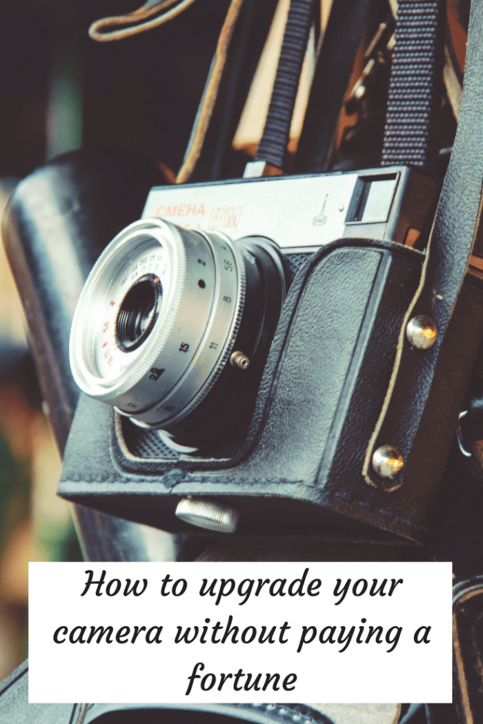 How to upgrade your camera equipment without spending a fortune