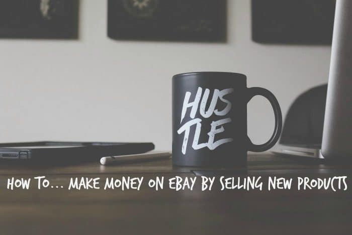 How to... Make money on eBay by selling new products