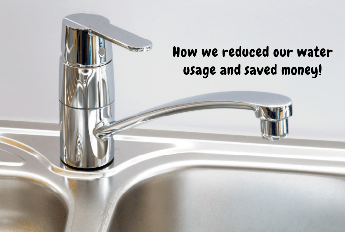 How we reduced our water usage and saved money!