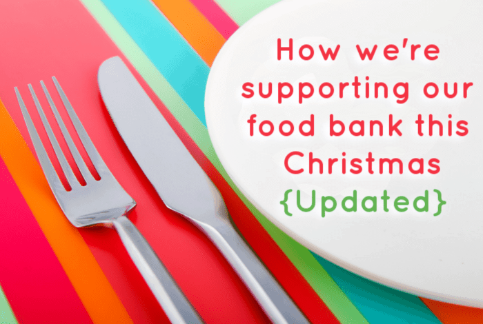 How we're supporting our food bank this Christmas {Updated}