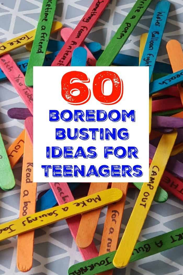 60 boredom busting ideas for Teenagers