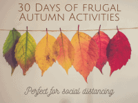 30 days of Frugal Autumn Activities - perfect for Social Distancing....