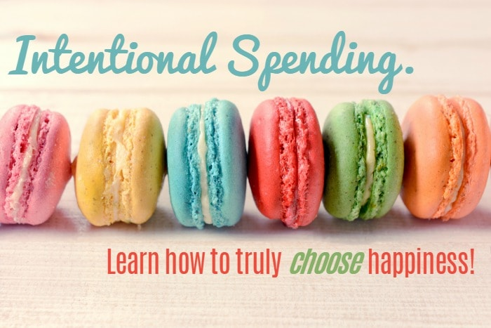 Intentional Spending - Learn how to truly choose happiness!