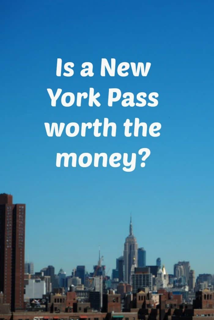 Is a New York City Pass worth the money?