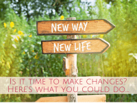 Is it time to make changes? Here's what you could do....