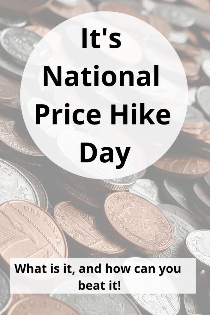It's National Price Hike Day today. What is it, and how can you beat it! What is it, and how can you beat it!
