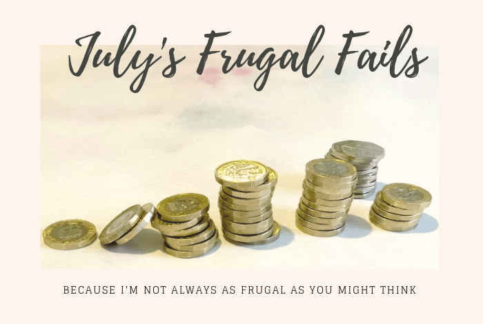 July's Frugal Fails