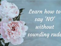 How to Say No Without Sounding Rude....