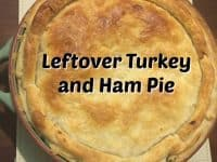 Leftover Turkey and Ham Pie....