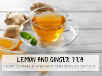 Lemon and Ginger Tea - How to make it and why you should drink it....