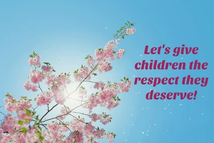 Let's give children the respect they deserve!