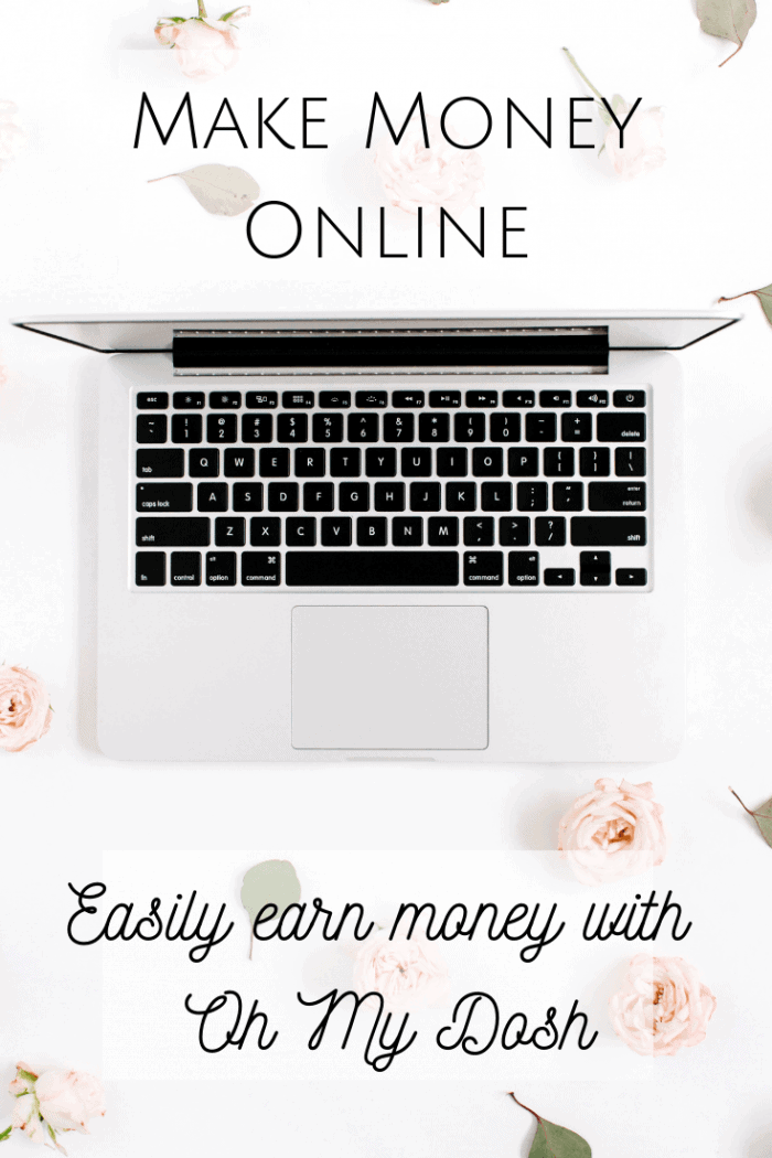 Make Money Online - Easily earn £200+ with Oh My Dosh! #makemoneyonline #makemoney #earnmoney