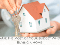 Make the Most of Your Budget When Buying a Home....