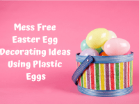 Mess Free Easter Egg Decorating Ideas Using Plastic Eggs....