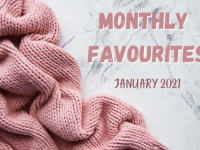 Monthly Favourites - January 2021....