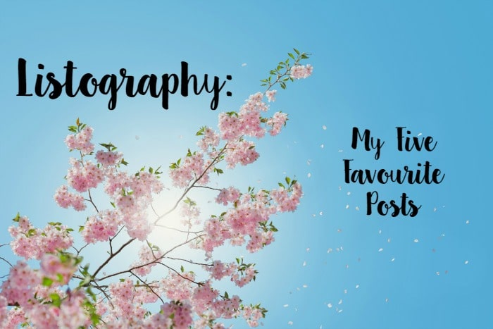 Listography: My Five Favourite Posts....