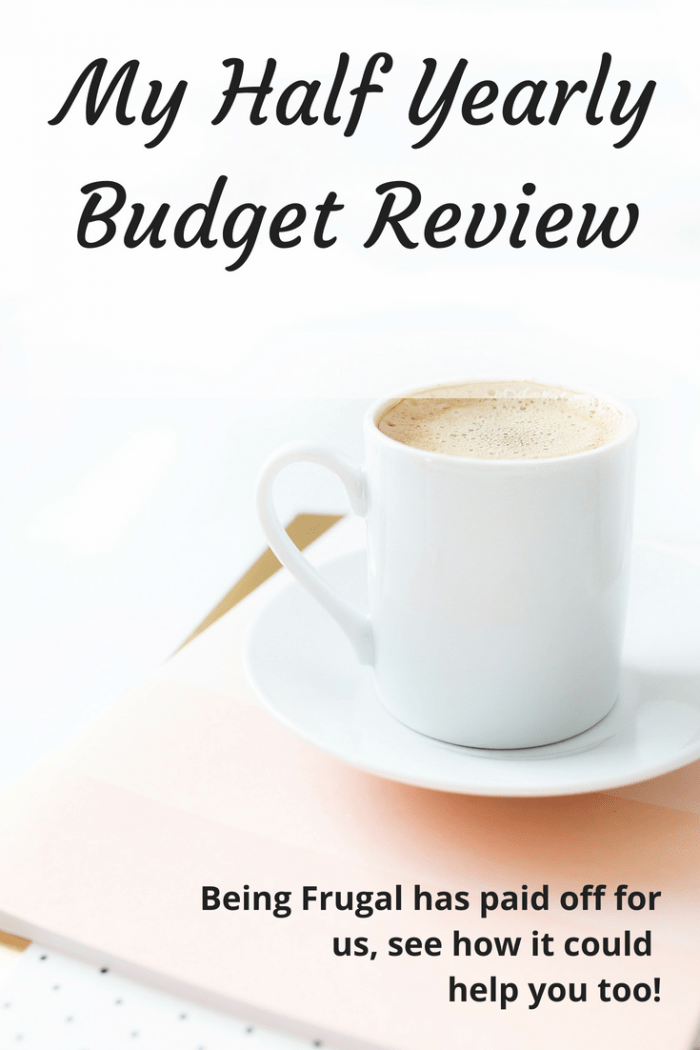 My Half Yearly Budget Review - Being Frugal has paid off for us, see how it could help you too!