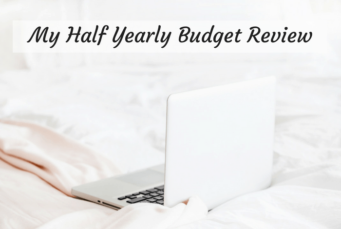 My Half Yearly Budget Review