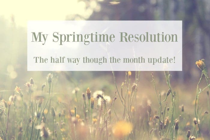 My Spring time resolution - the half way through the month update.