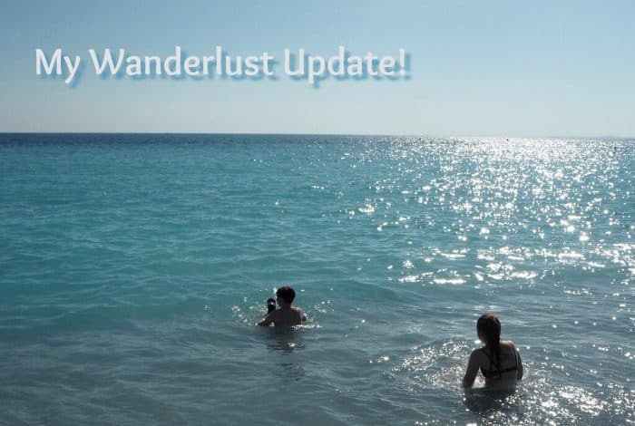 My Wanderlust Update!