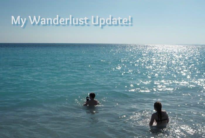 My Wanderlust Update!
