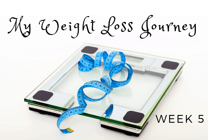 My Weight Loss Journey - Week 5
