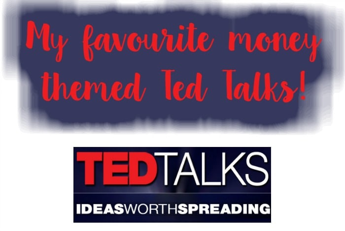 My Favourite Ted Talks about Money and Consumerism….