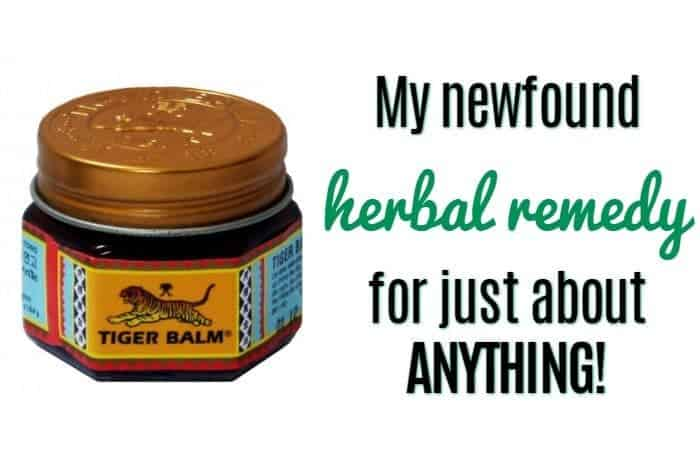 Tiger Balm - My newfound herbal remedy   for just about ANYTHING!