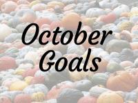 October 2018 Goals....