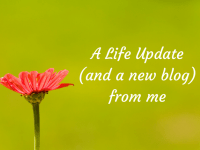 A quick life update (and a new blog) from me....