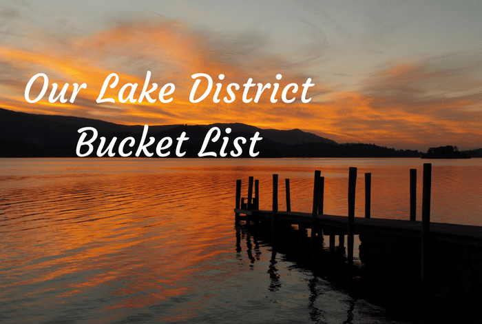 Our Lake District Bucket List