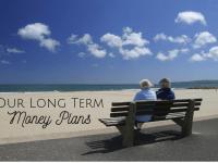 Our Long Term Money Plan....