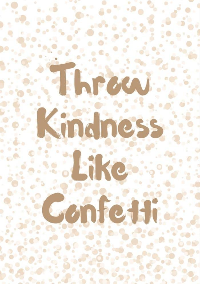 Throw Kindness like confetti free printable